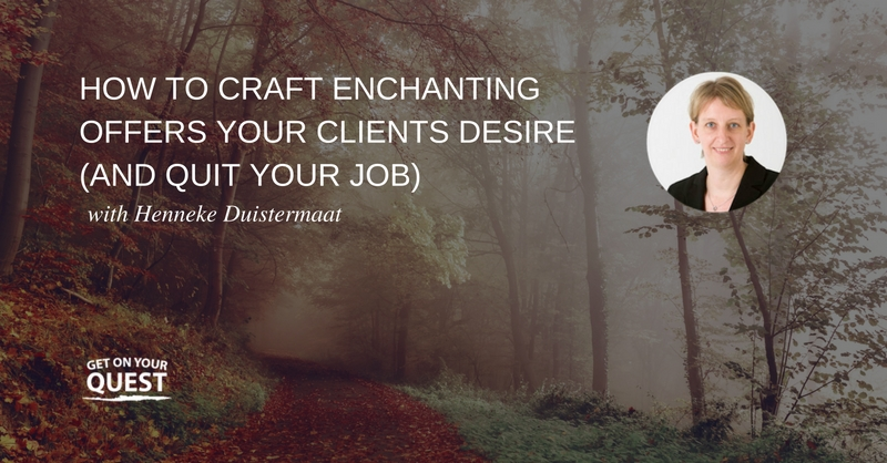 16: How to Craft Enchanting Offers Your Clients Desire (And Quit Your Job) with Henneke Duistermaat