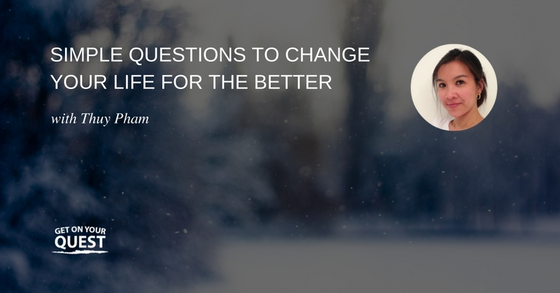 15: Answer These Simple Questions To Change Your Life For The Better