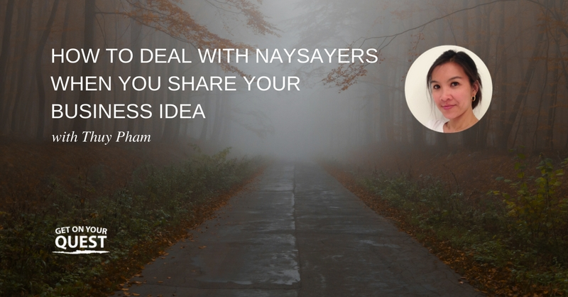 21: How To Deal With Naysayers When You Share Your Business Idea