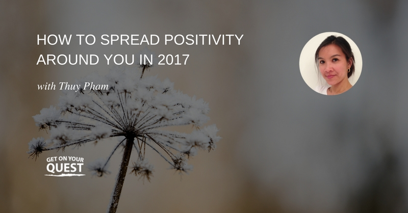 17: How to Spread Positivity Around You in 2017