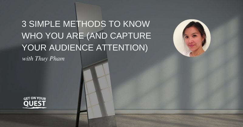 23: 3 Simple Methods to Know Who You Are (And Capture Your Audience Attention)