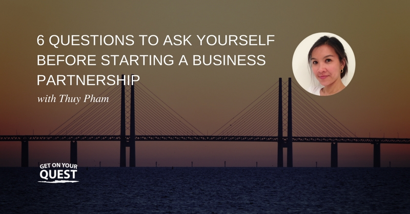 27: 6 Questions to Ask Yourself Before Starting a Business Partnership