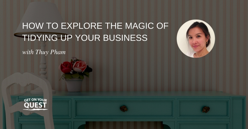 30: How To Explore The Magic Of Tidying Up Your Business